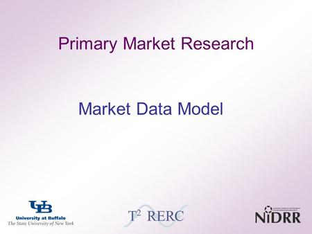 1 Primary Market Research Market Data Model. 2 Overview: What do we communicate? –Expected, exciting, revealed information Kano 2-dimensional survey –Questions,