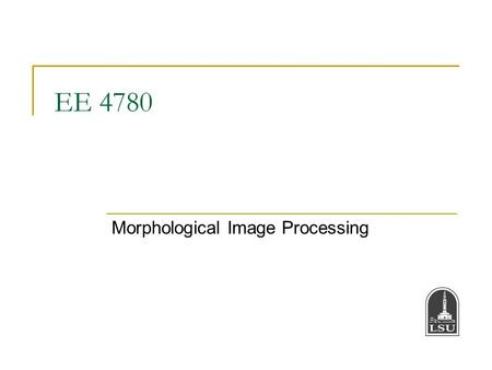 EE 4780 Morphological Image Processing. Bahadir K. Gunturk2 Example Two semiconductor wafer images are given. You are supposed to determine the defects.