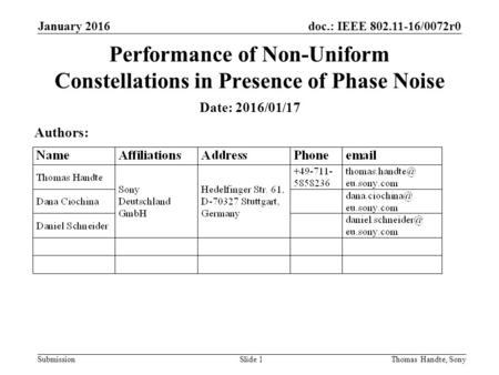 Doc.: IEEE 802.11-16/0072r0 Submission January 2016 Thomas Handte, SonySlide 1 Performance of Non-Uniform Constellations in Presence of Phase Noise Date: