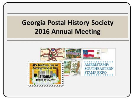 Georgia Postal History Society 2016 Annual Meeting.