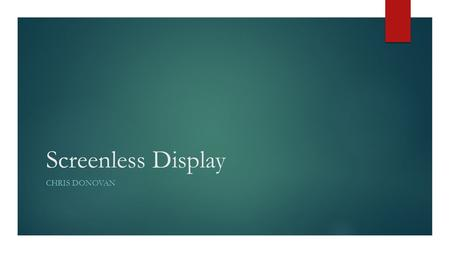 Screenless Display Chris Donovan.