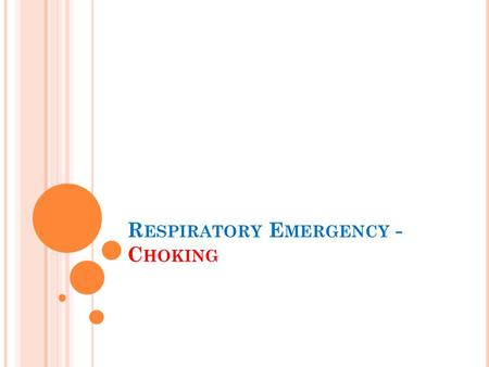 Respiratory Emergency - Choking