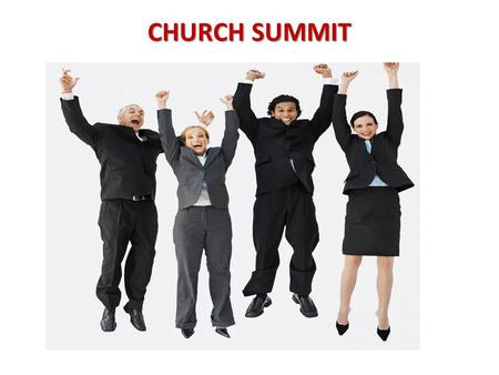 "CHURCH SUMMIT. 1 Timothy 6:20 "" Timothy, guard what has been entrusted to your care."""