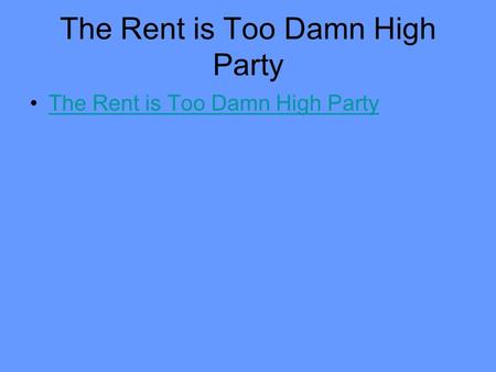 The Rent is Too Damn High Party. The Nominating Process.