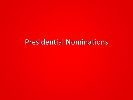 Presidential Nominations. Primaries A direct primary is an intra-party election. It is held within a party to pick that party's candidates for the general.