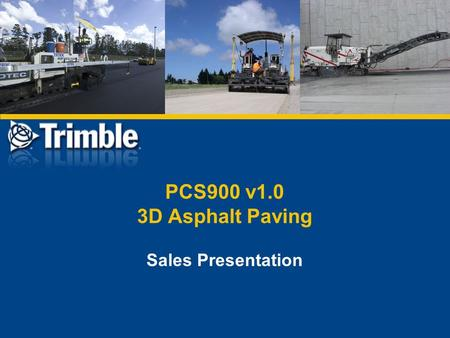 PCS900 v1.0 3D Asphalt Paving Sales Presentation.