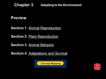 Chapter 3 Adapting to the Environment Preview Section 1 Animal ReproductionAnimal Reproduction Section 2 Plant ReproductionPlant Reproduction Section 3.