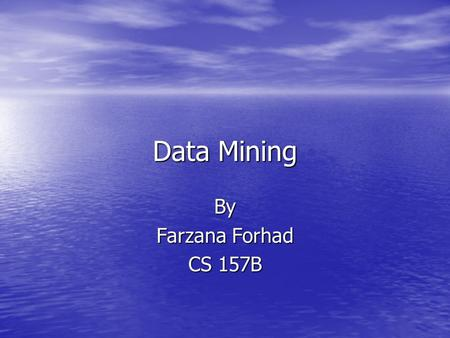 Data Mining By Farzana Forhad CS 157B. Agenda Decision Tree and ID3 Rough Set Theory Clustering.