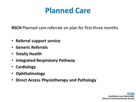 Planned Care RSCH Planned care referrals on plan for first three months Referral support service Generic Referrals Totally Health Integrated Respiratory.