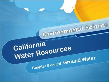 California Water Resources Chapter 5 cont'd: Ground Water.