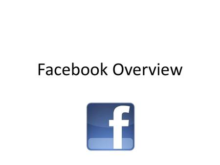 Facebook Overview. Quotes from Facebook Mobile Event First thing is single sign-on. Making it so that you have the Facebook app and you're signed in,