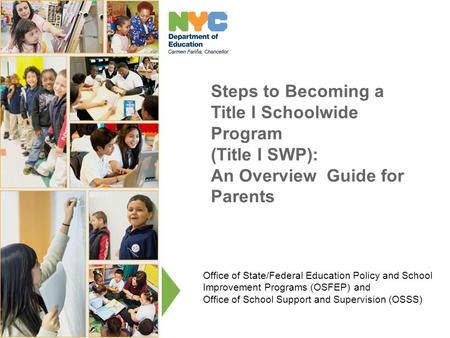 Steps to Becoming a Title I Schoolwide Program (Title I SWP): An Overview Guide for Parents Office of State/Federal Education Policy and School Improvement.