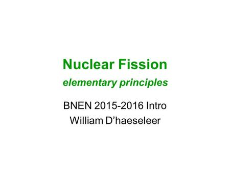 Nuclear Fission elementary principles