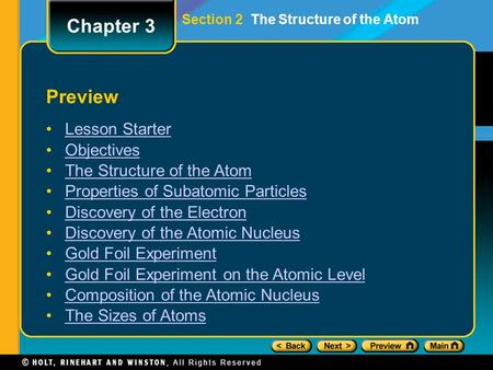 Preview Lesson Starter Objectives The Structure of the Atom Properties of Subatomic Particles Discovery of the Electron Discovery of the Atomic Nucleus.