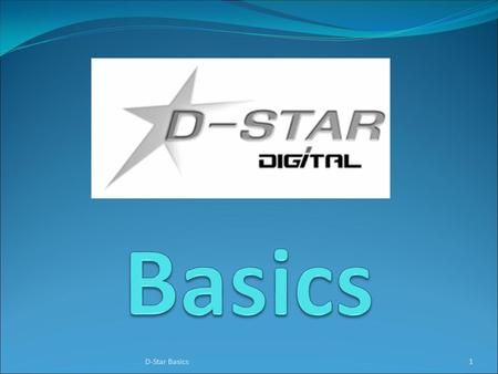 1D-Star Basics. What is D-STAR D-STAR:Digital Smart Technology for Amateur Radio Open protocol, published by the JARL (Japanese Amateur Radio League).