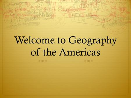 Welcome to Geography of the Americas. What is Geography?  Turn and Talk with a partner and come up with a definition. ?
