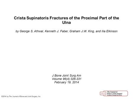 Crista Supinatoris Fractures of the Proximal Part of the Ulna by George S. Athwal, Kenneth J. Faber, Graham J.W. King, and Ilia Elkinson J Bone Joint Surg.