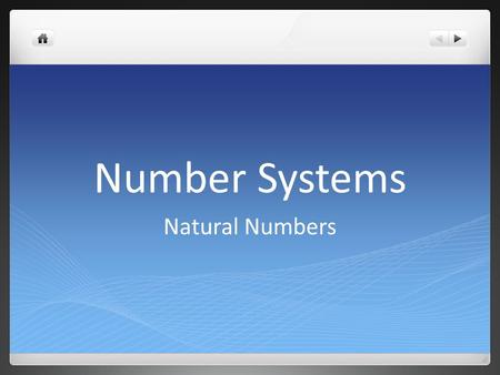Number Systems Natural Numbers. Where Our Numbers Came From The earliest known evidence for writing or counting are scratch marks on a bone from 150,000.