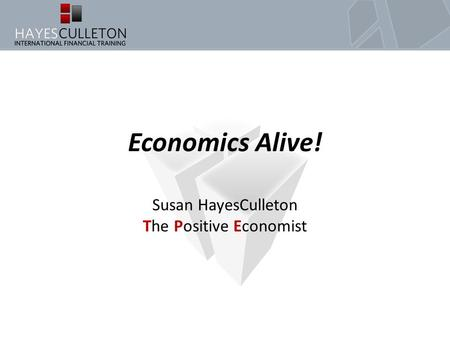 "Economics Alive! Susan HayesCulleton ""The Positive Economist"""