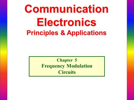 CommunicationElectronics Principles & Applications Chapter 5 Frequency Modulation Circuits.