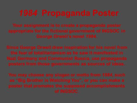 1984 Propaganda Poster Your assignment is to create a propaganda poster appropriate for the fictional government of INGSOC in George Orwell's novel 1984.