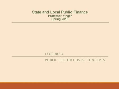 State and Local Public Finance Professor Yinger Spring 2016.
