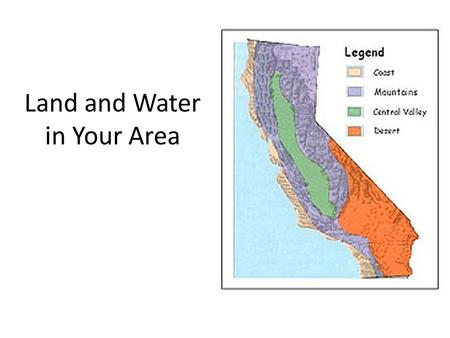 Land and Water in Your Area. The surface features of a place. geography.