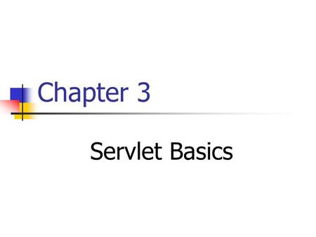Chapter 3 Servlet Basics. Contents A.Installing Eclipse WTP and configuring Tomcat B.Prime Number Problem C.Multiplication Table Problem.