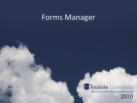 Forms Manager. What is Forms Manager? Forms Manager is a completely new online form creation and form data management tool.