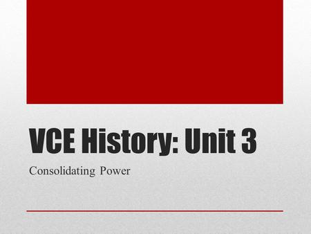 "VCE History: Unit 3 Consolidating Power. Challenging the Bolsheviks ""Our rising has been victorious. Now they tell us: Renounce your victory, yield, make."