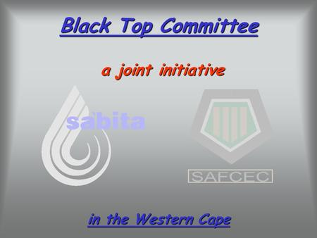 Black Top Committee a joint initiative in the Western Cape.
