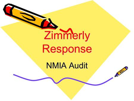 Zimmerly Response NMIA Audit. Faculty Response Teacher input on Master Schedule. Instructional Coaches Collaborative work. Design and implement common.