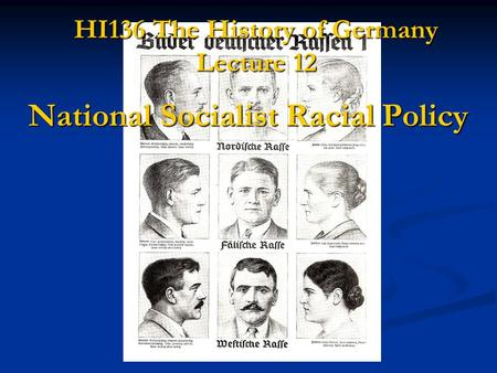 HI136 The History of Germany Lecture 12 National Socialist Racial Policy.