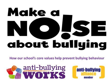 How our school's core values help prevent bullying behaviour.