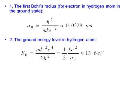 1. The first Bohr's radius (for electron in hydrogen atom in the ground state):1. The first Bohr's radius (for electron in hydrogen atom in the ground.