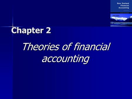 Chapter 2 Theories of financial accounting. Copyright  2003 McGraw-Hill New Zealand Pty Ltd PPTs t/a New Zealand Financial Accounting 2e by Deegan and.
