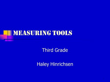 1 Measuring Tools Third Grade Haley Hinrichsen. 2 Measuring Tools - Units of volume used to measure ingredients such as flour, sugar, water, and many.