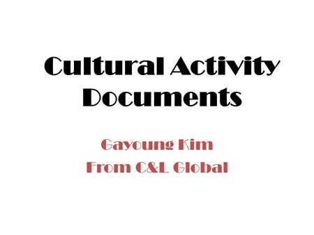 Cultural Activity Documents Gayoung Kim From C&L Global.