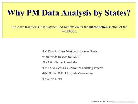 Why PM Data Analysis by States? These are fragments that may be used somewhere in the Introduction section of the Workbook. PM Data Analysis Workbook: