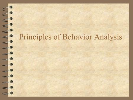 Principles of Behavior Analysis. What is Positive Behavioral Programming (PBS)? 4 PBS is a gradual process of behavior change. It involves a de-emphasis.