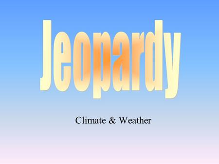 Climate & Weather 100 200 400 300 400 300 200 400 200 100 500 100 Atmosphere Climate & Weather Clouds Other.