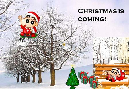 Christmas is coming!.  Free talk: How do you celebrate Christmas?  What christmas present do you want this year?