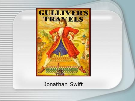jonathan swift political activist essay Jonathan swift jonathan swift was an author, journalist, and political activist best known for his satirical novel gulliver's travels and for his satirical essay on.