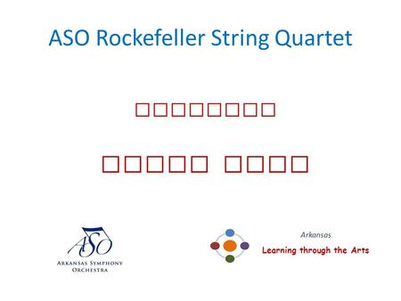 ASO Rockefeller String Quartet presents Story Time Arkansas Learning through the Arts.