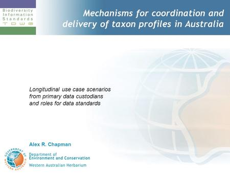 Mechanisms for coordination and delivery of taxon profiles in Australia Longitudinal use case scenarios from primary data custodians and roles for data.