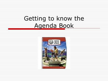 Getting to know the Agenda Book. What is in it?  Redding Middle School contact information  2008-2009 School Calendar  Basic Academic Expectations.