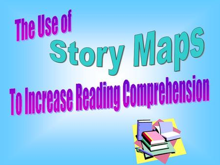 We can use a STORY MAP to increase our reading comprehension.