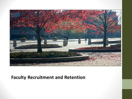 Faculty Recruitment and Retention. Background Provost Office Initiative Office of Faculty Recruitment and Retention/College of Engineering – Concierge.