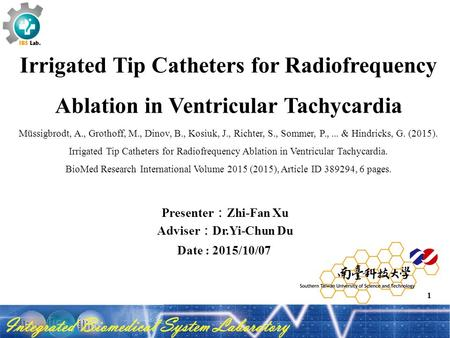 Irrigated Tip Catheters for Radiofrequency Ablation in Ventricular Tachycardia Müssigbrodt, A., Grothoff, M., Dinov, B., Kosiuk, J., Richter, S., Sommer,