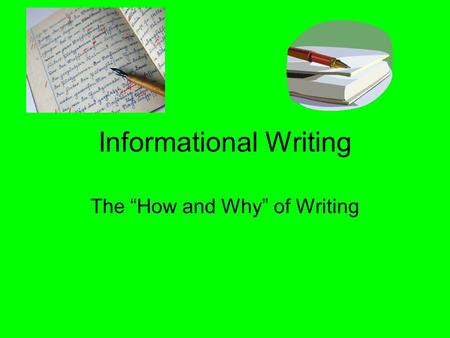 "Informational Writing The ""How and Why"" of Writing."